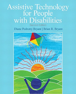 Assistive Technology for People With Disabilities By Bryant, Diane P./ Bryant, Brian R.
