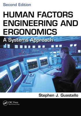 Human Factors Engineering and Ergonomics By Guastello, Stephen J.